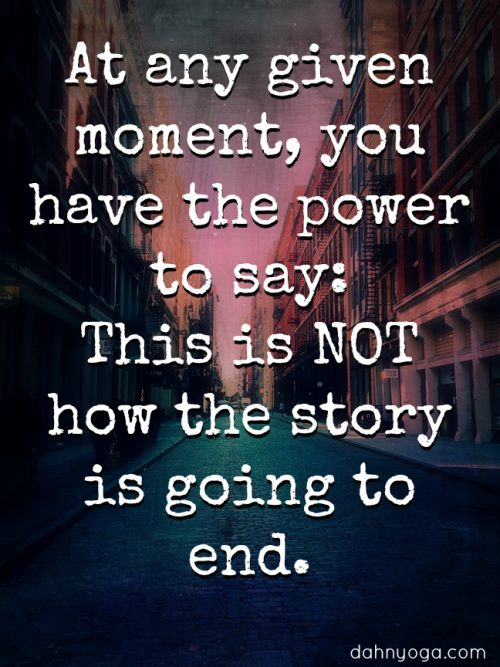 at-any-given-moment-you-have-the-power-to-say-this-is-not-how-the-story-is-going-to-end